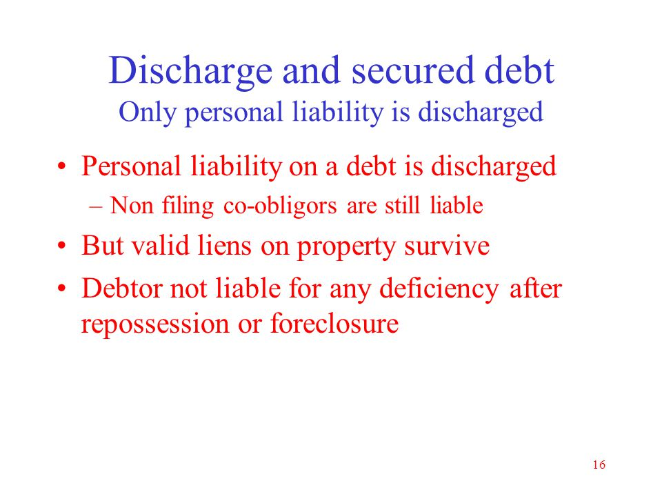 Discharge and secured debt Only personal liability is discharged