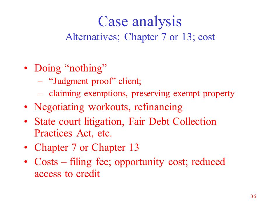 Case analysis Alternatives; Chapter 7 or 13; cost