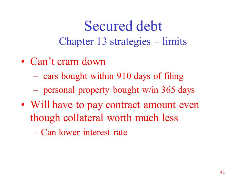 Secured debt Chapter 13 strategies – limits