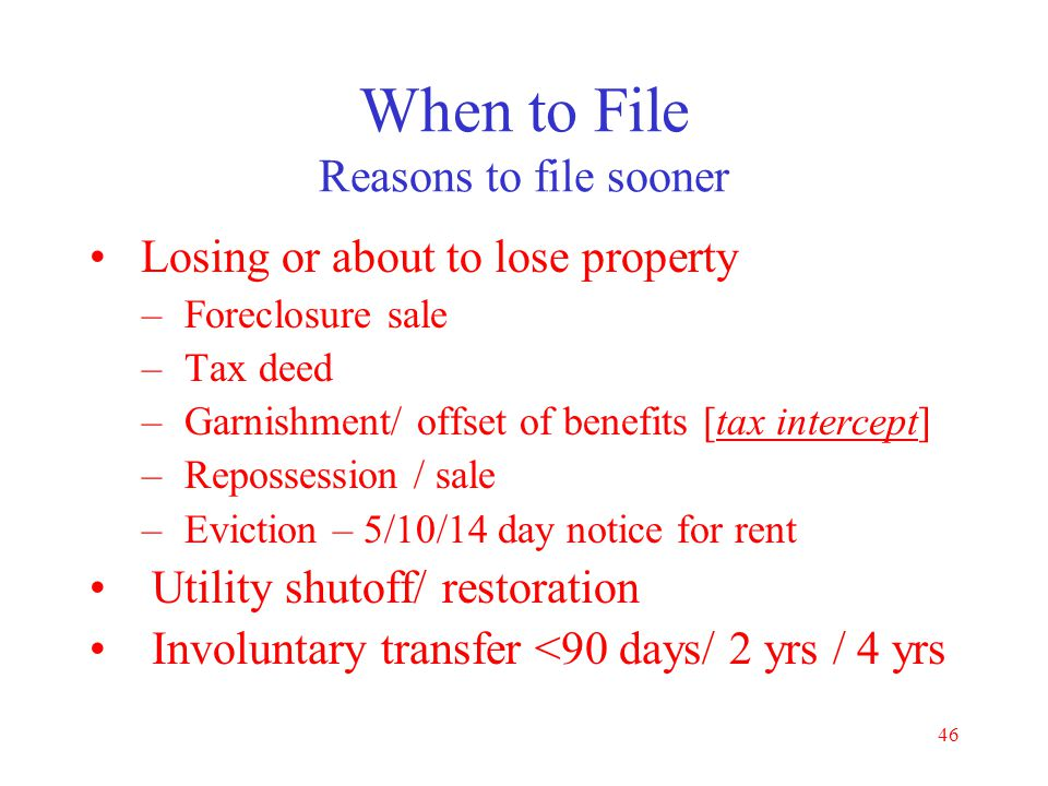 When to File Reasons to file sooner