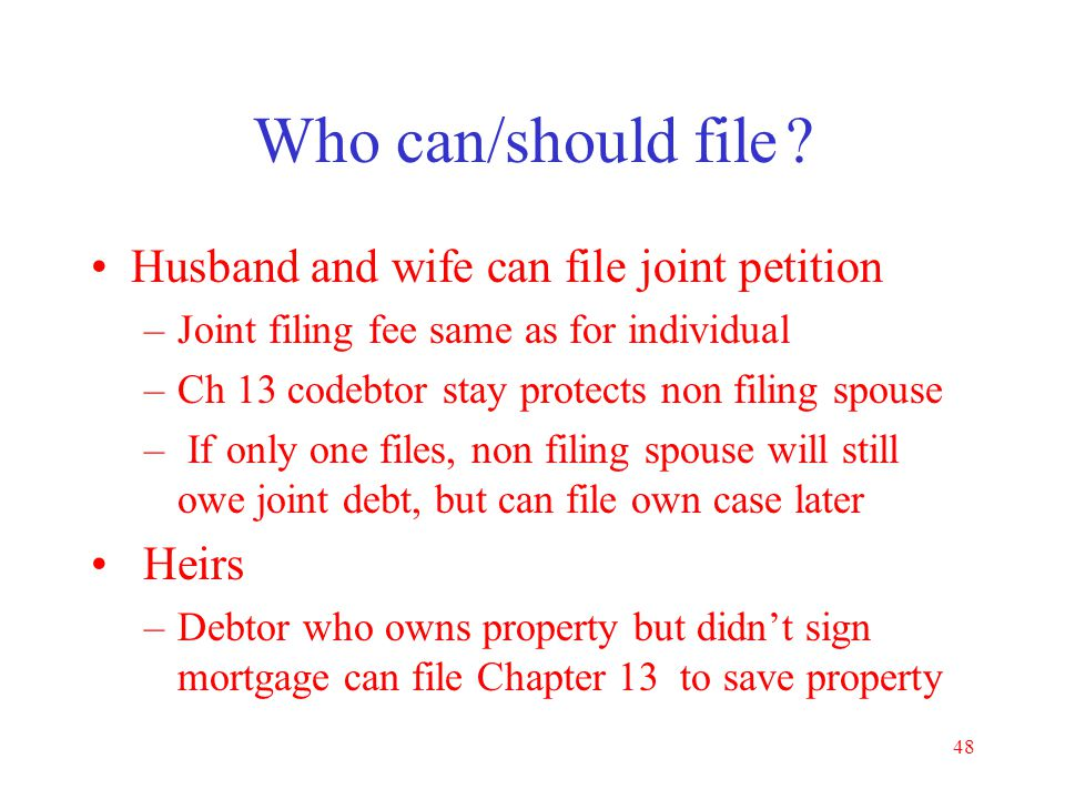 Who can/should file Husband and wife can file joint petition Heirs