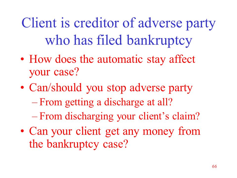 Client is creditor of adverse party who has filed bankruptcy