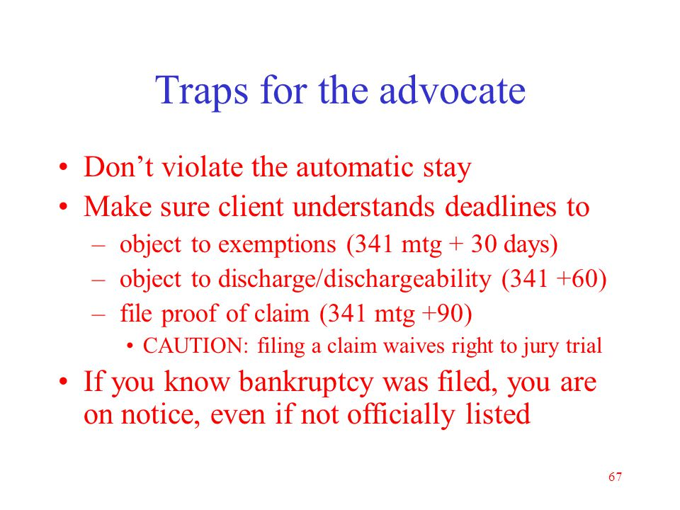 Traps for the advocate Don't violate the automatic stay