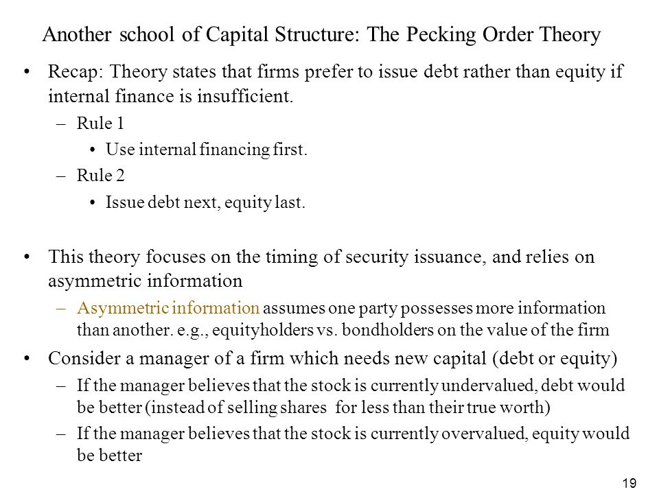 Another school of Capital Structure: The Pecking Order Theory