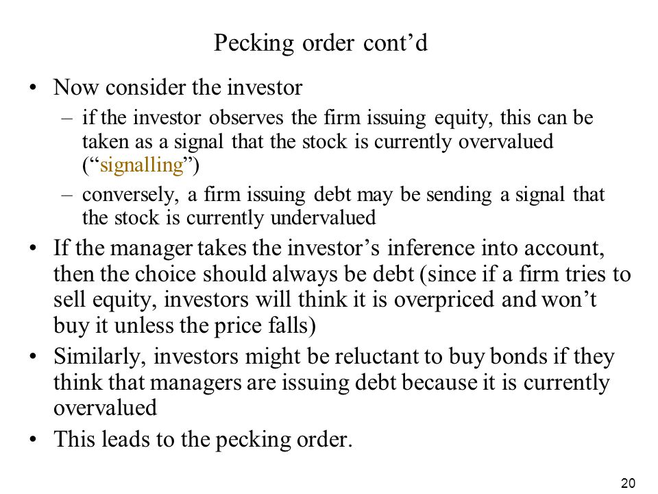 Pecking order cont'd Now consider the investor