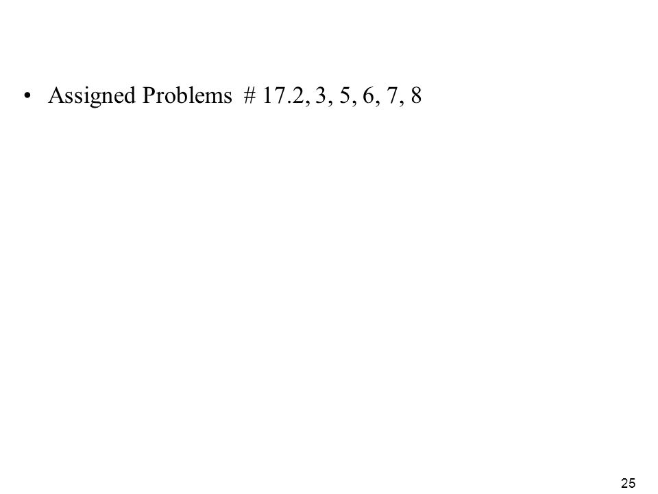 Assigned Problems # 17.2, 3, 5, 6, 7, 8