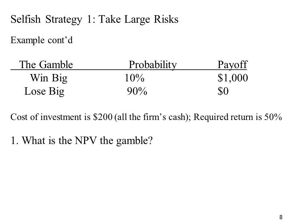Selfish Strategy 1: Take Large Risks