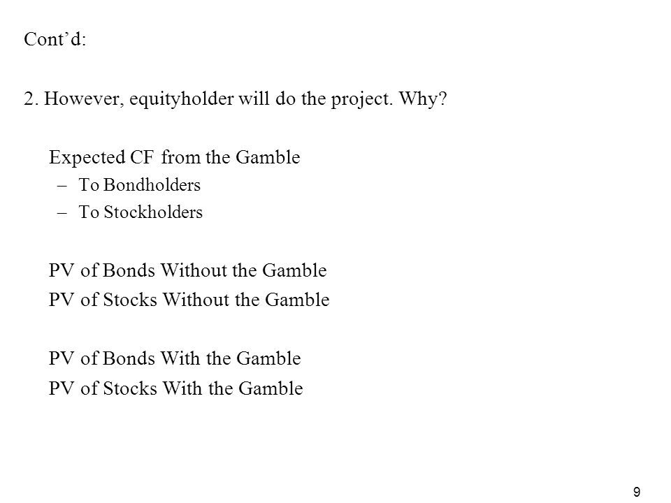 2. However, equityholder will do the project. Why