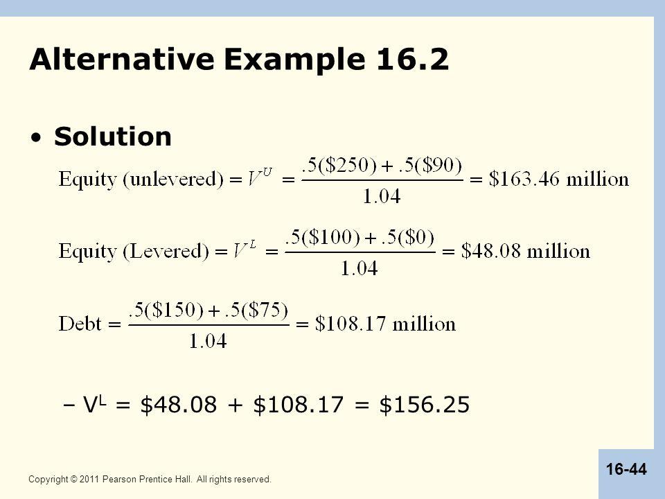 Alternative Example 16.2 Solution VL = $48.08 + $108.17 = $156.25 44