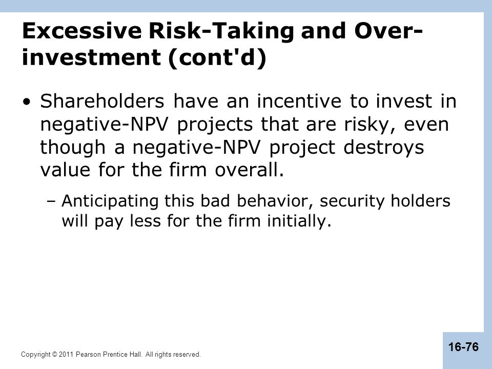 Excessive Risk-Taking and Over-investment (cont d)