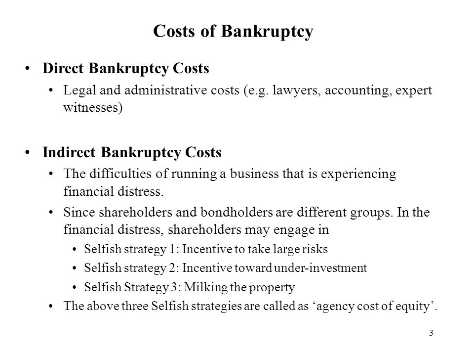 Costs of Bankruptcy Direct Bankruptcy Costs Indirect Bankruptcy Costs