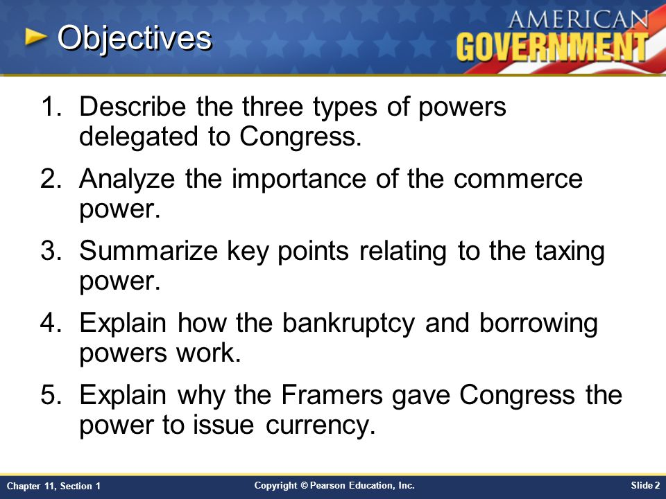 Objectives Describe the three types of powers delegated to Congress.