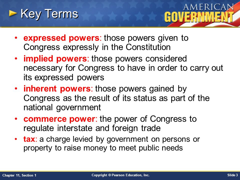 Key Terms expressed powers: those powers given to Congress expressly in the Constitution.