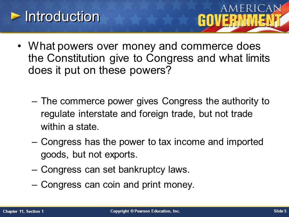 Introduction What powers over money and commerce does the Constitution give to Congress and what limits does it put on these powers
