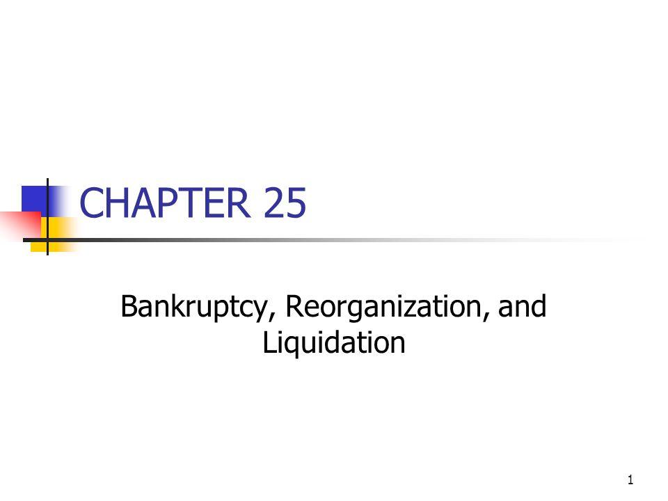 Bankruptcy, Reorganization, and Liquidation