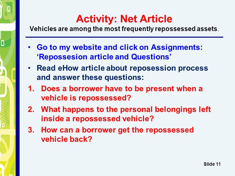 Activity: Net Article Vehicles are among the most frequently repossessed assets.