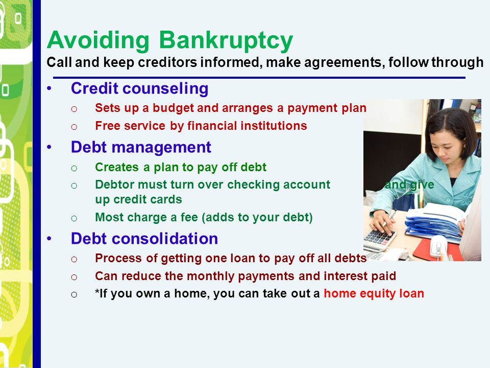 Avoiding Bankruptcy Call and keep creditors informed, make agreements, follow through