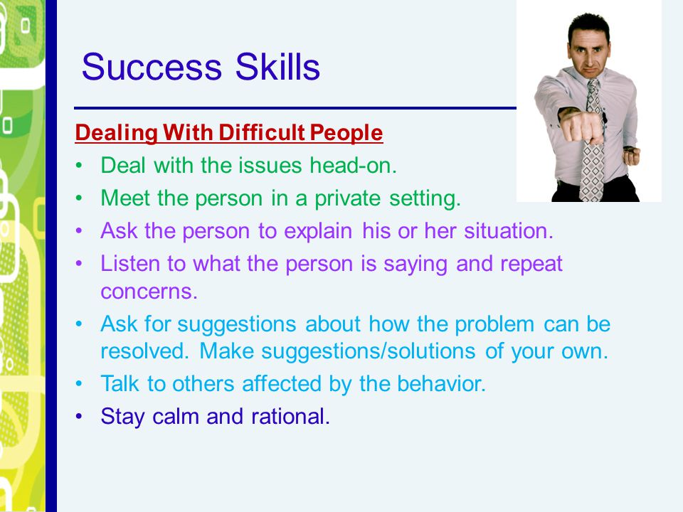 Success Skills Dealing With Difficult People