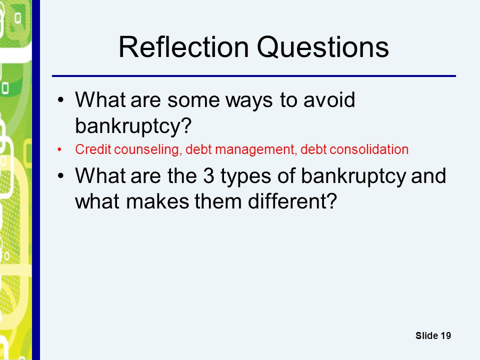 Reflection Questions What are some ways to avoid bankruptcy