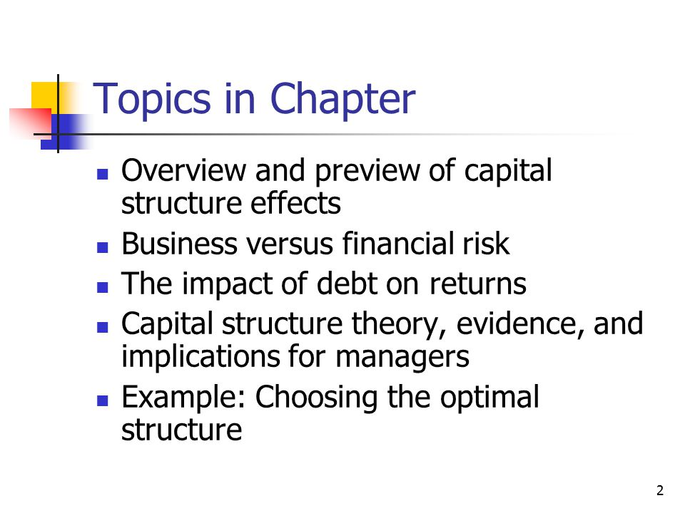 Topics in Chapter Overview and preview of capital structure effects