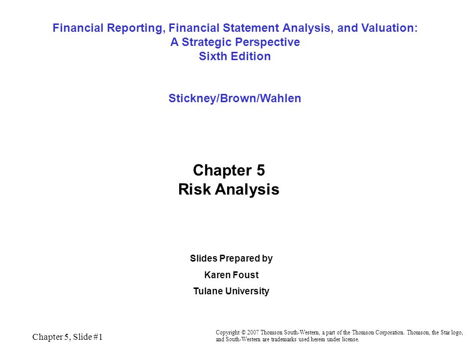Financial Reporting, Financial Statement Analysis, and Valuation: A Strategic Perspective Sixth Edition Stickney/Brown/Wahlen