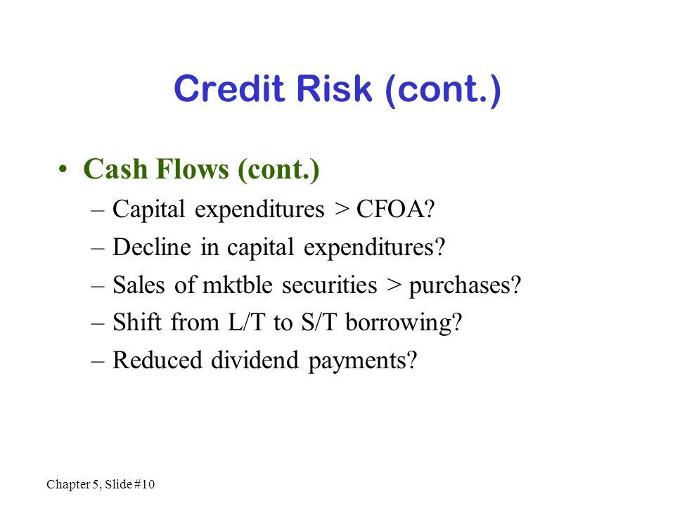 Credit Risk (cont.) Cash Flows (cont.) Capital expenditures > CFOA