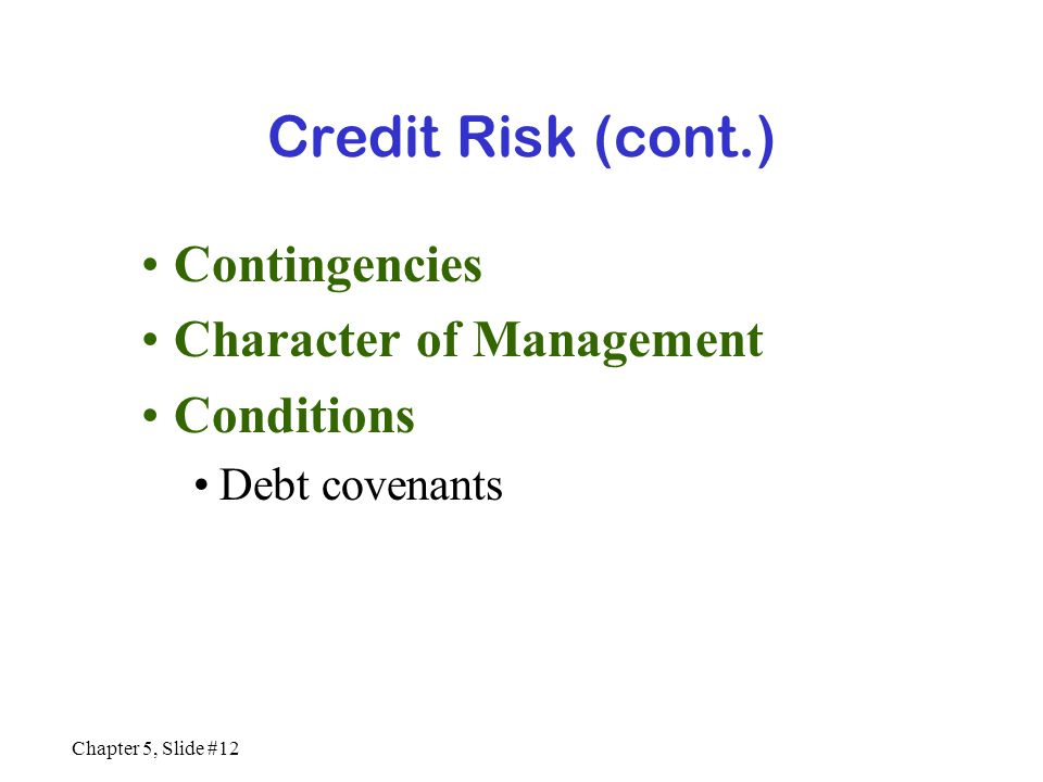 Credit Risk (cont.) Contingencies Character of Management Conditions