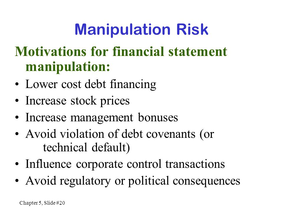 Manipulation Risk Motivations for financial statement manipulation:
