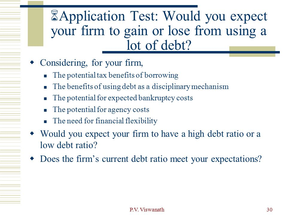 6Application Test: Would you expect your firm to gain or lose from using a lot of debt