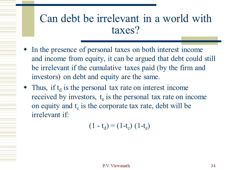 Can debt be irrelevant in a world with taxes