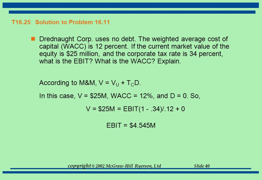 According to M&M, V = VU + TCD.