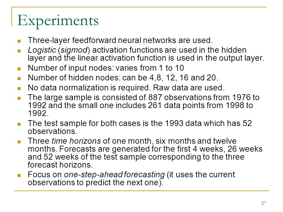 Experiments Three-layer feedforward neural networks are used.