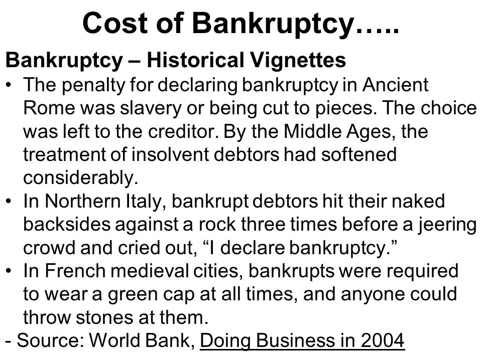 Cost of Bankruptcy….. Bankruptcy – Historical Vignettes