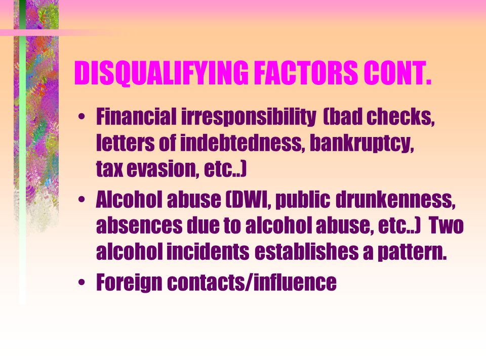 DISQUALIFYING FACTORS CONT.