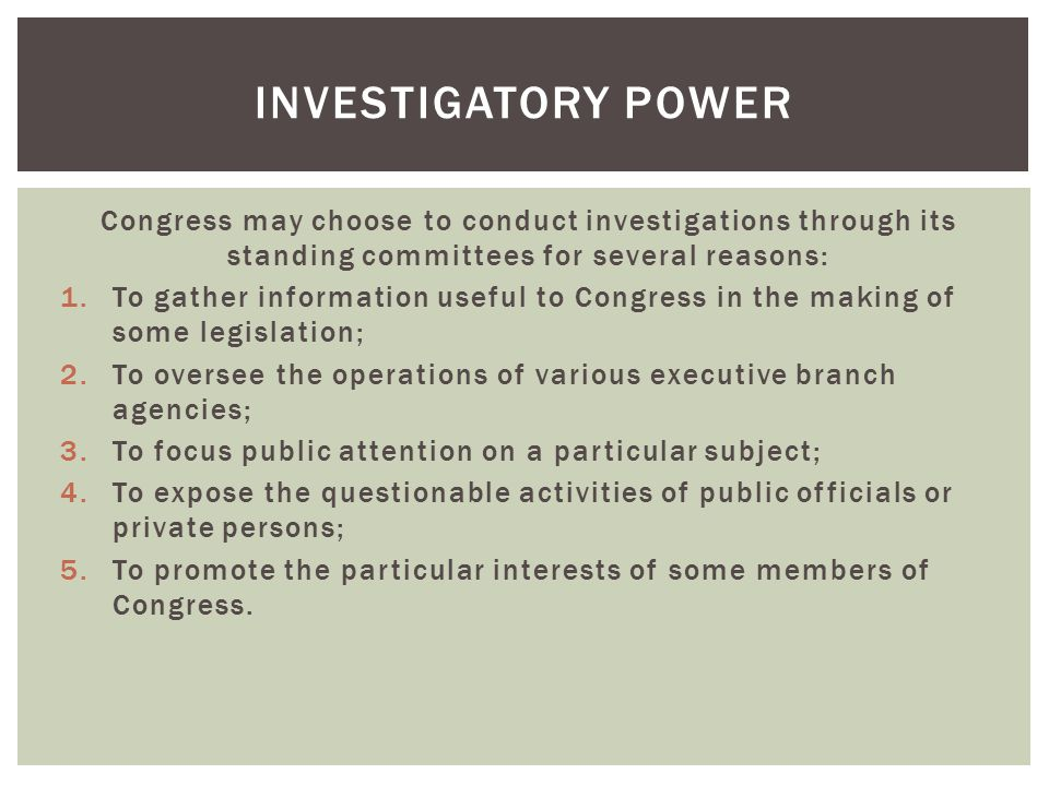 Investigatory Power Congress may choose to conduct investigations through its standing committees for several reasons: