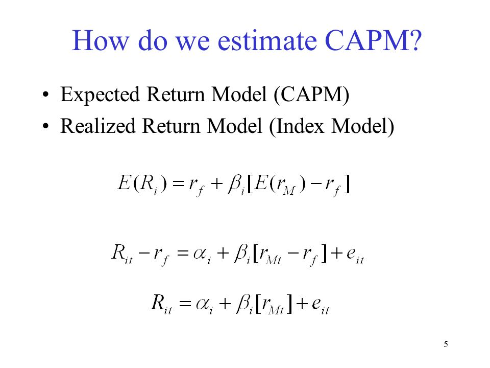 How do we estimate CAPM Expected Return Model (CAPM)