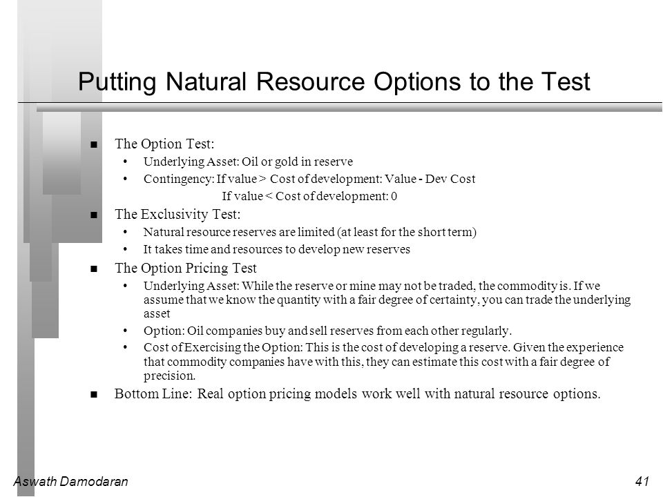 Putting Natural Resource Options to the Test