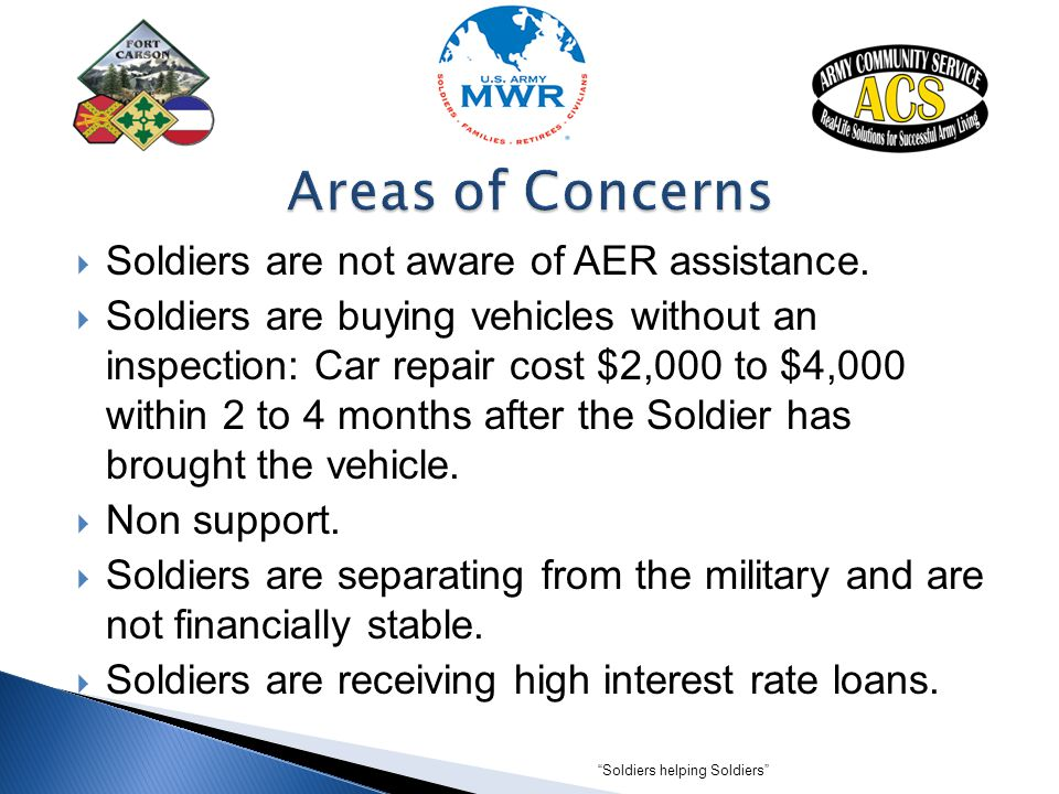 Areas of Concerns Soldiers are not aware of AER assistance.