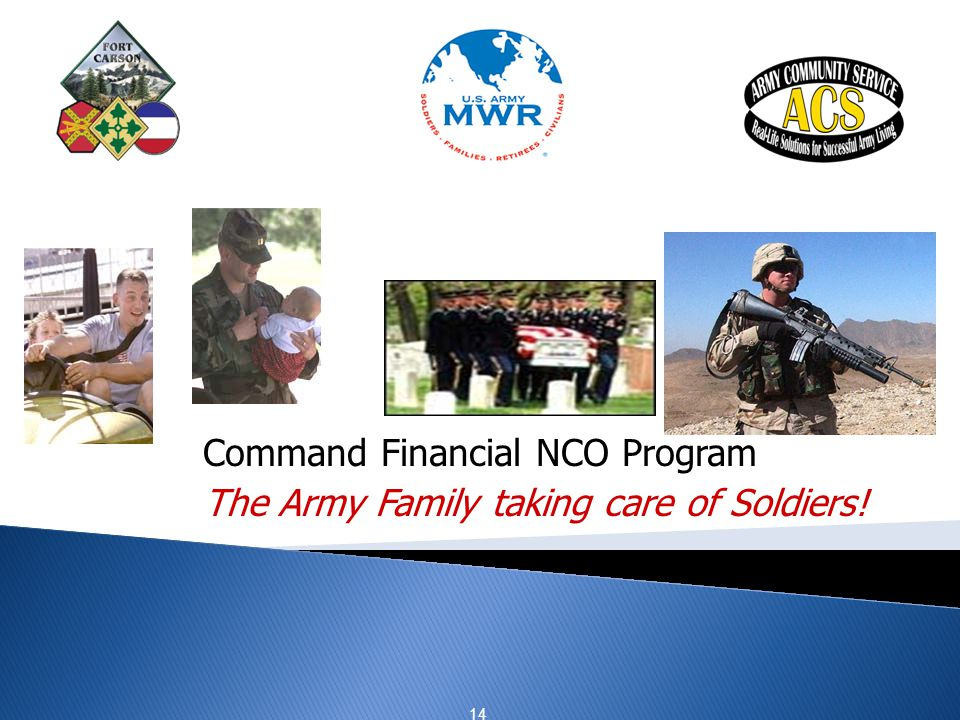 Command Financial NCO Program The Army Family taking care of Soldiers!