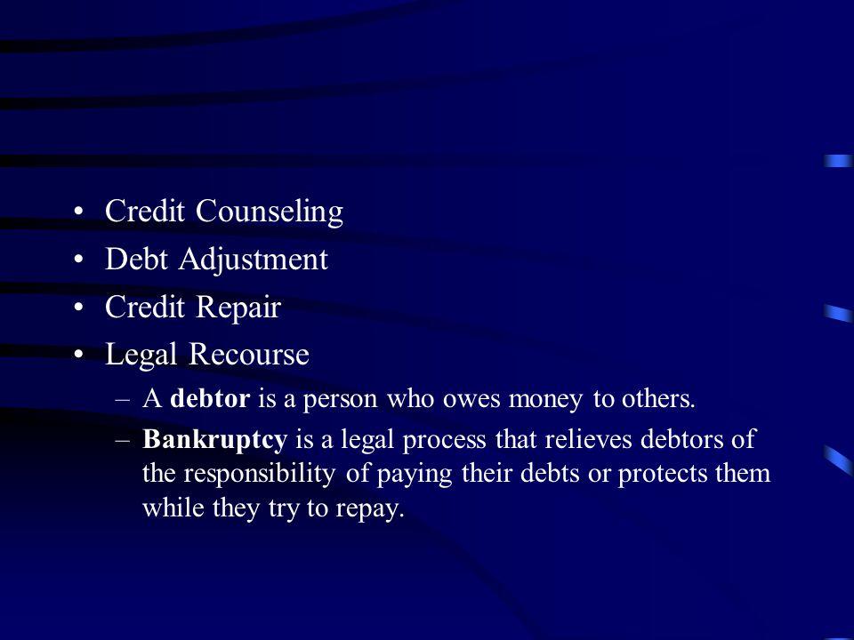 Credit Counseling Debt Adjustment Credit Repair Legal Recourse
