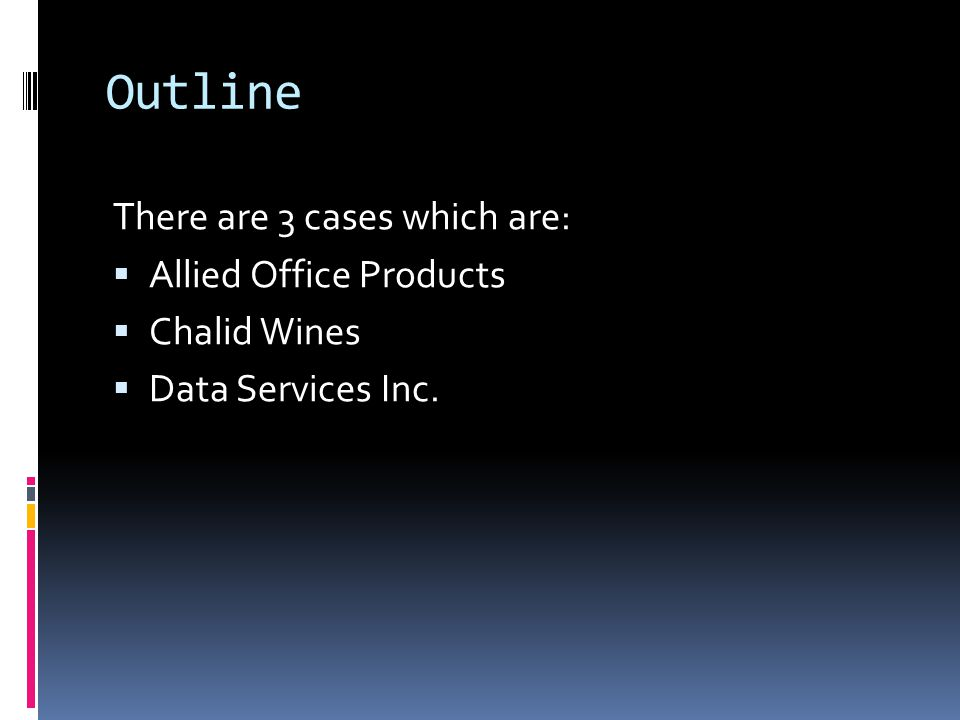 Outline There are 3 cases which are: Allied Office Products