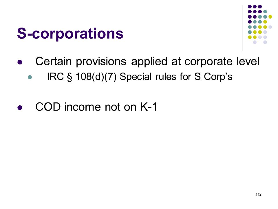 S-corporations Certain provisions applied at corporate level