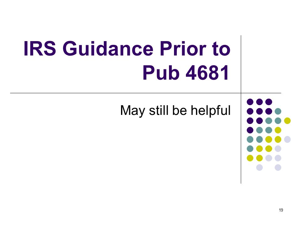 IRS Guidance Prior to Pub 4681
