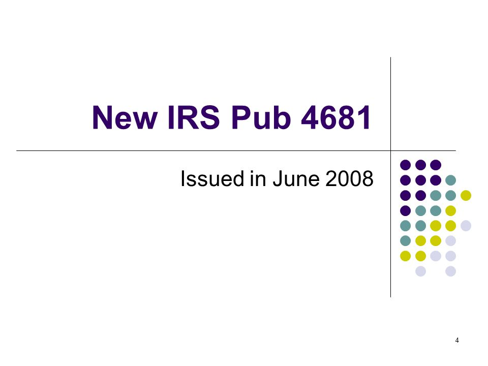 New IRS Pub 4681 Issued in June 2008