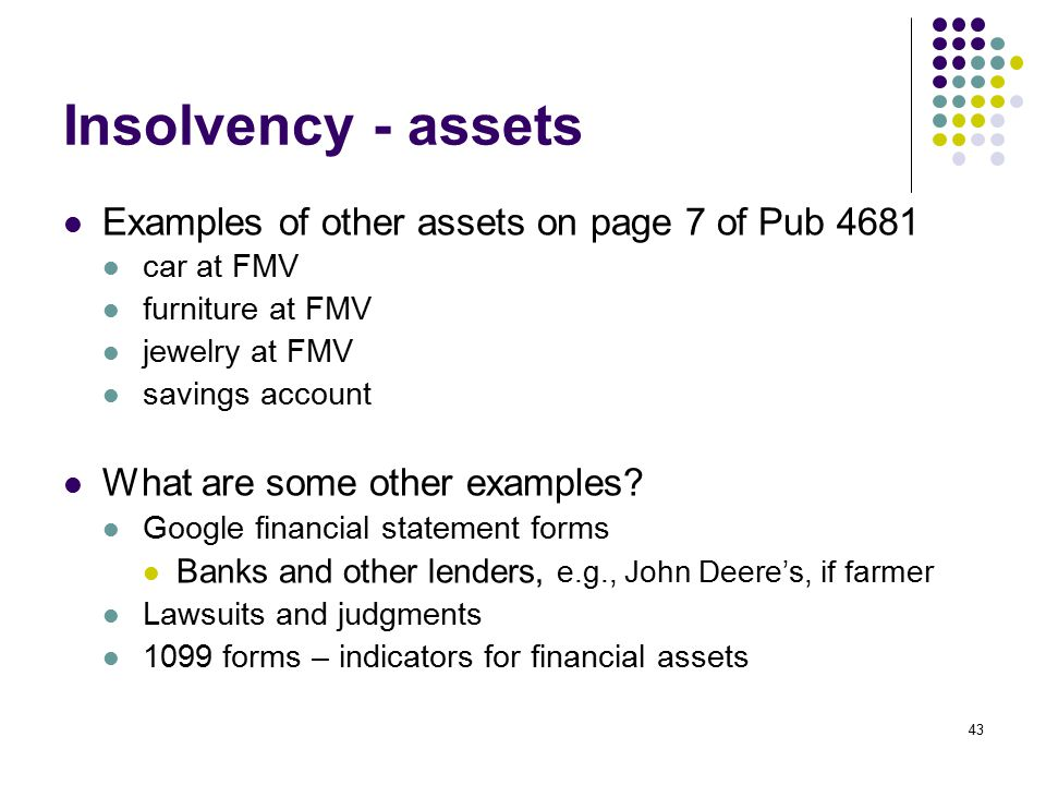 Insolvency - assets Examples of other assets on page 7 of Pub 4681