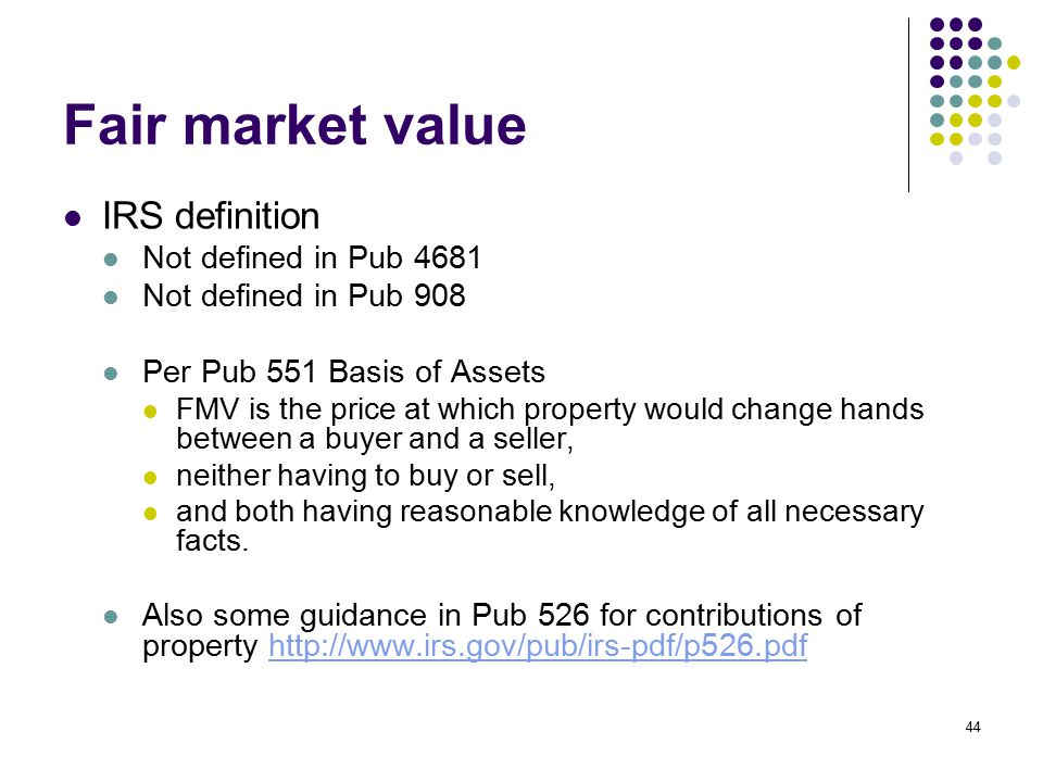 Fair market value IRS definition Not defined in Pub 4681