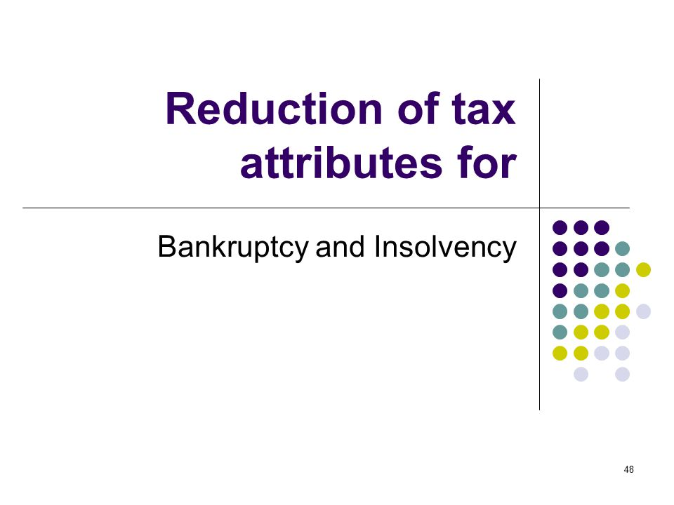 Reduction of tax attributes for
