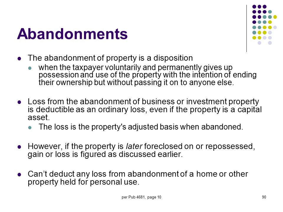 Abandonments The abandonment of property is a disposition