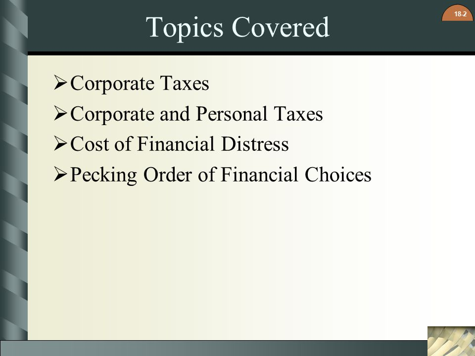Topics Covered Corporate Taxes Corporate and Personal Taxes
