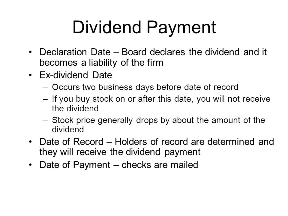 Dividend Payment Declaration Date – Board declares the dividend and it becomes a liability of the firm.